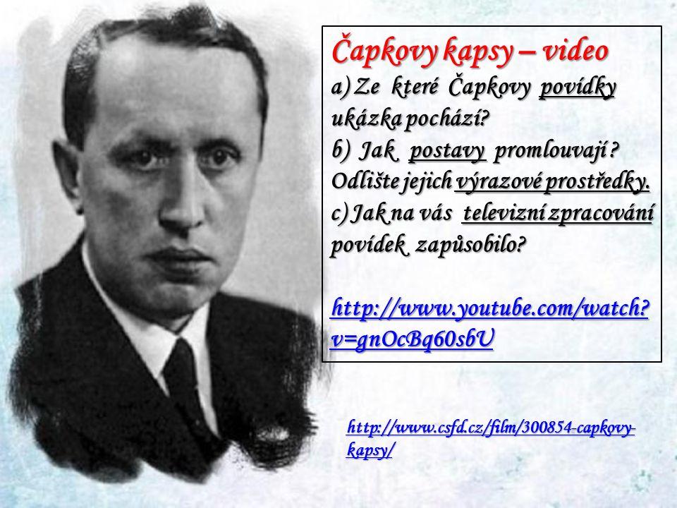 Čapkovy kapsy – video a) Ze které Čapkovy povídky ukázka pochází.