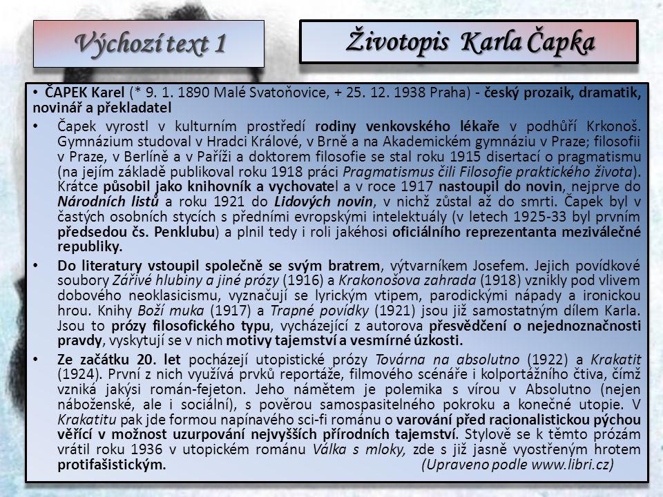 Výchozí text 1 ČAPEK Karel (* 9. 1. 1890 Malé Svatoňovice, + 25.