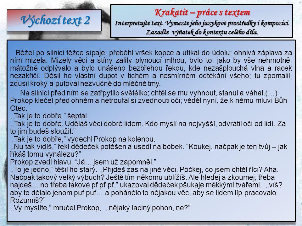 Krakatit – práce s textem Interpretujte text.Vymezte jeho jazykové prostředky i kompozici.