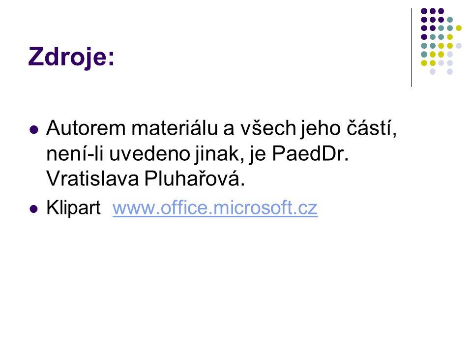 Zdroje: Autorem materiálu a všech jeho částí, není-li uvedeno jinak, je PaedDr.