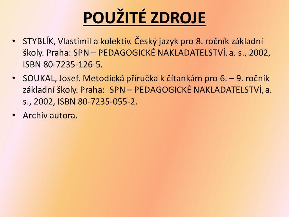 POUŽITÉ ZDROJE STYBLÍK, Vlastimil a kolektiv. Český jazyk pro 8.