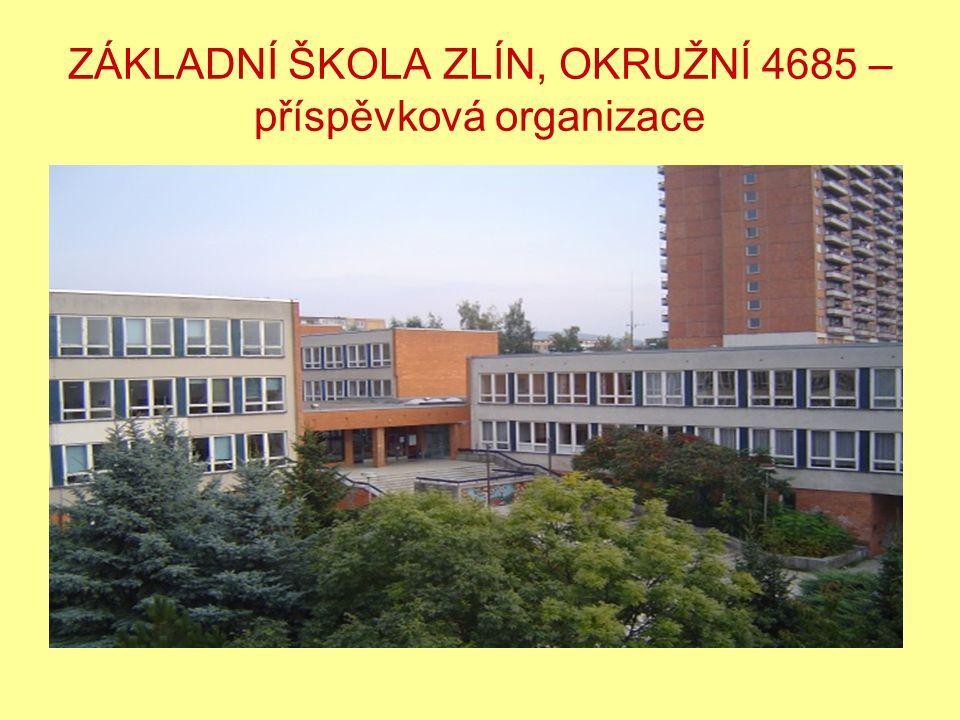 ZÁKLADNÍ ŠKOLA ZLÍN, OKRUŽNÍ 4685 – příspěvková organizace