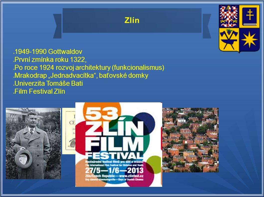 Zlín 1949-1990 Gottwaldov První zmínka roku 1322, Zlín je řemeslnicko-cechovním centrem okolního valašského osídlení Po roce 1924 rozvoj architektury