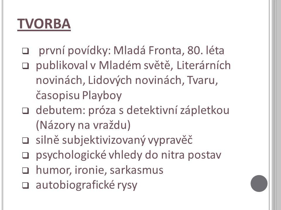 TVORBA  první povídky: Mladá Fronta, 80.