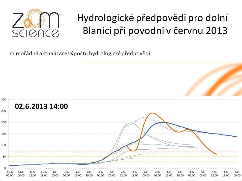 Hydrologické předpovědi pro dolní Blanici při povodni v červnu 2013 mimořádná aktualizace výpočtu hydrologické předpovědi 02.6.2013 14:00