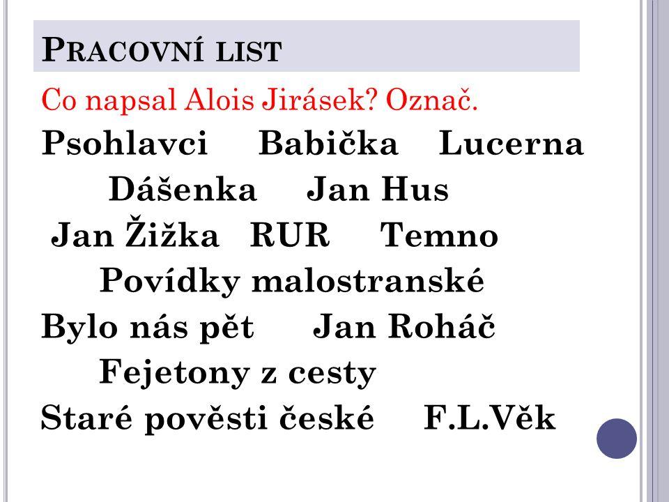 P RACOVNÍ LIST Co napsal Alois Jirásek. Označ.