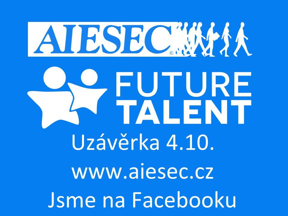 Uzávěrka 4.10. www.aiesec.cz Jsme na Facebooku