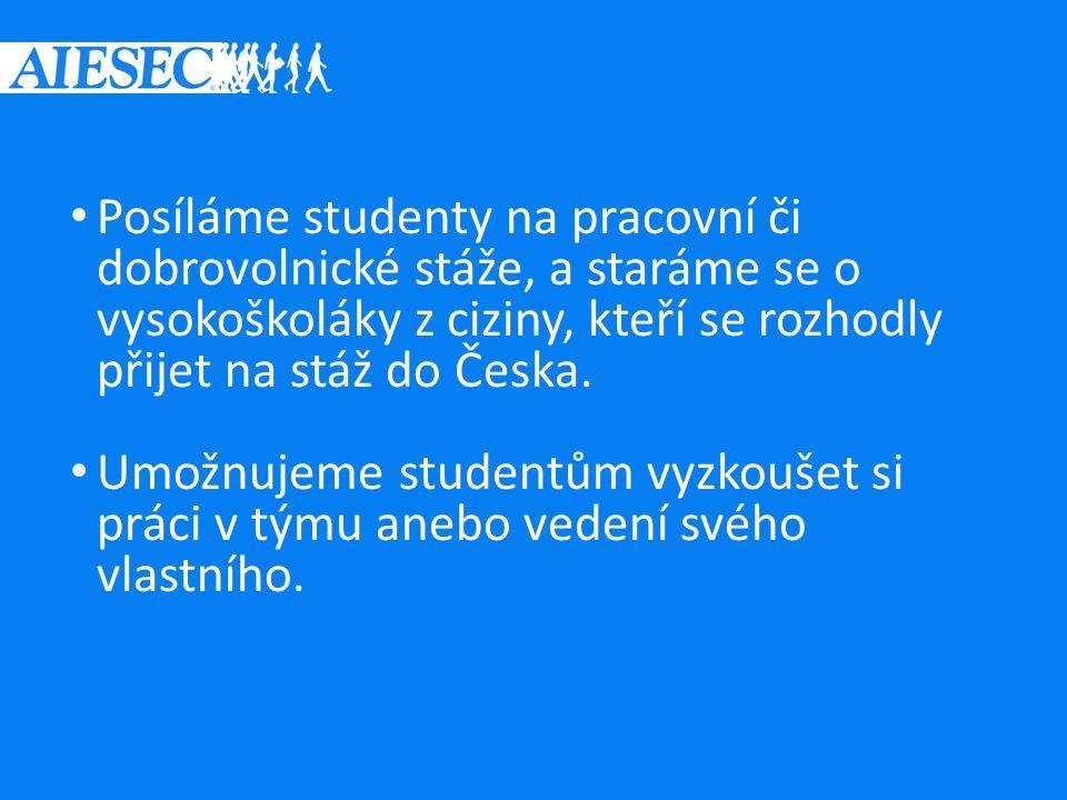 Posíláme studenty na pracovní či dobrovolnické stáže, a staráme se o vysokoškoláky z ciziny, kteří se rozhodly přijet na stáž do Česka.