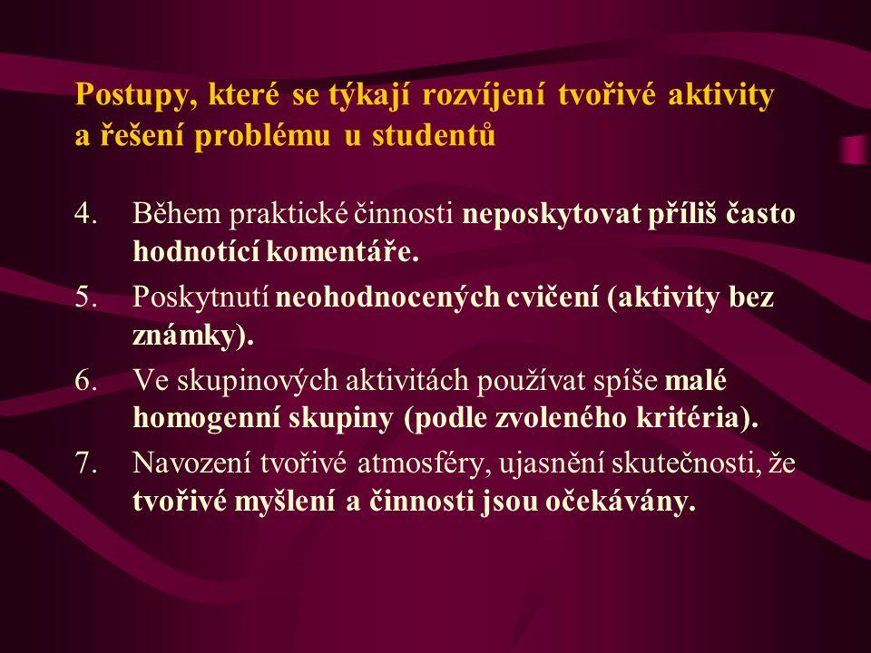 Postupy, které se týkají rozvíjení tvořivé aktivity a řešení problému u studentů 4.Během praktické činnosti neposkytovat příliš často hodnotící komentáře.