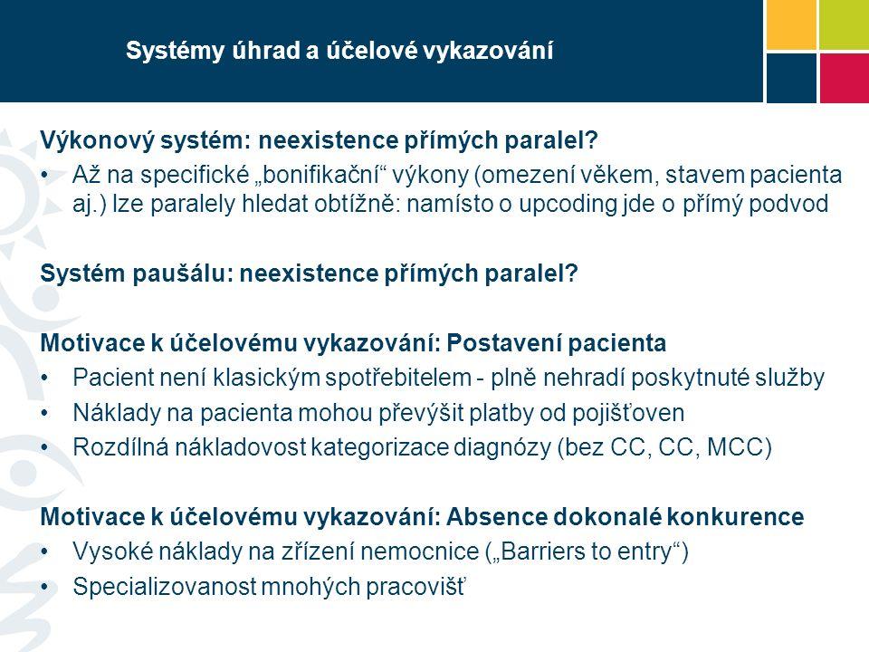 Systémy úhrad a účelové vykazování Výkonový systém: neexistence přímých paralel.