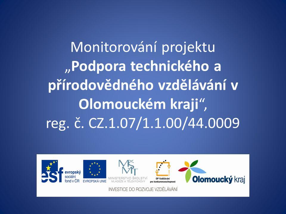 """Monitorování projektu """"Podpora technického a přírodovědného vzdělávání v Olomouckém kraji , reg."""