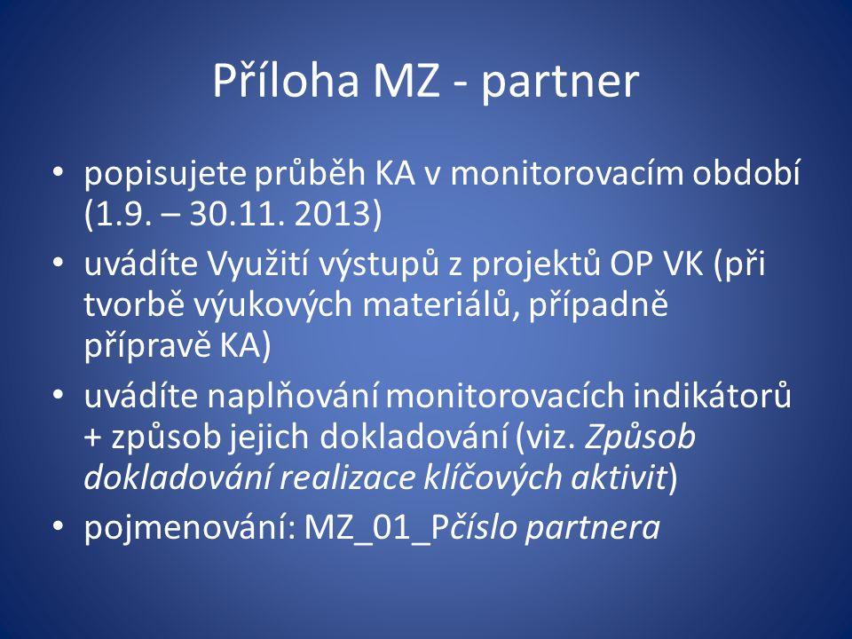 Příloha MZ - partner popisujete průběh KA v monitorovacím období (1.9.