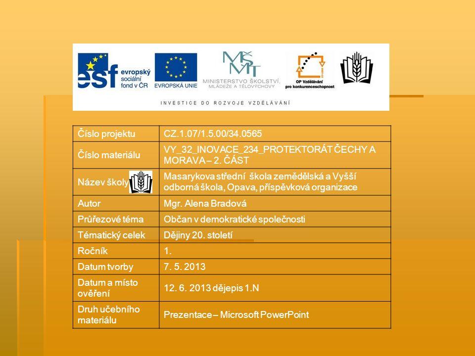 Číslo projektuCZ.1.07/1.5.00/34.0565 Číslo materiálu VY_32_INOVACE_234_PROTEKTORÁT ČECHY A MORAVA – 2.