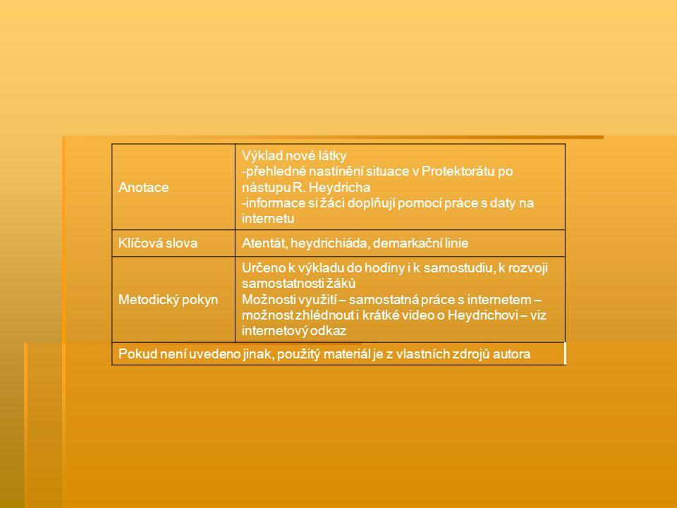 Anotace Výklad nové látky -přehledné nastínění situace v Protektorátu po nástupu R.