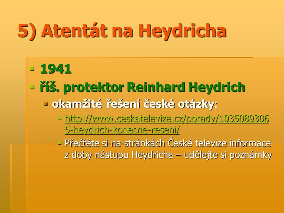 5) Atentát na Heydricha  1941  říš.