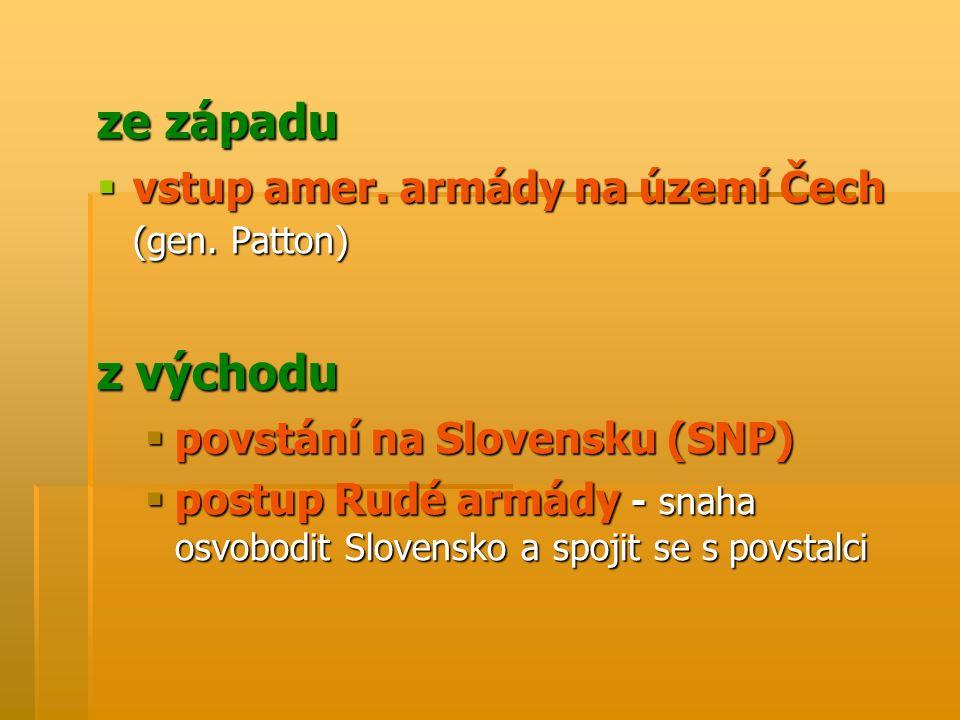 ze západu  vstup amer. armády na území Čech (gen.