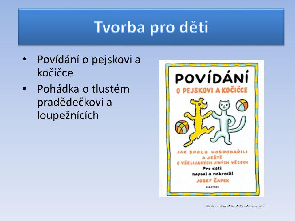 Povídání o pejskovi a kočičce Pohádka o tlustém pradědečkovi a loupežnících http://www.artbos.cz/Fotografie/Zbozi/Original/poopak.jpg