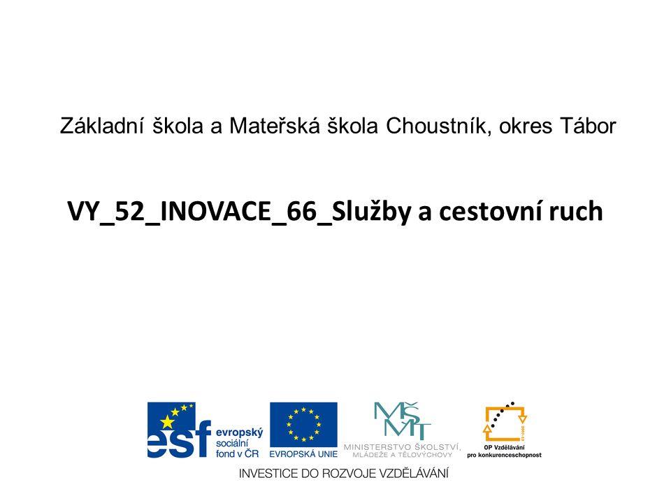 VY_52_INOVACE_66_Služby a cestovní ruch Základní škola a Mateřská škola Choustník, okres Tábor