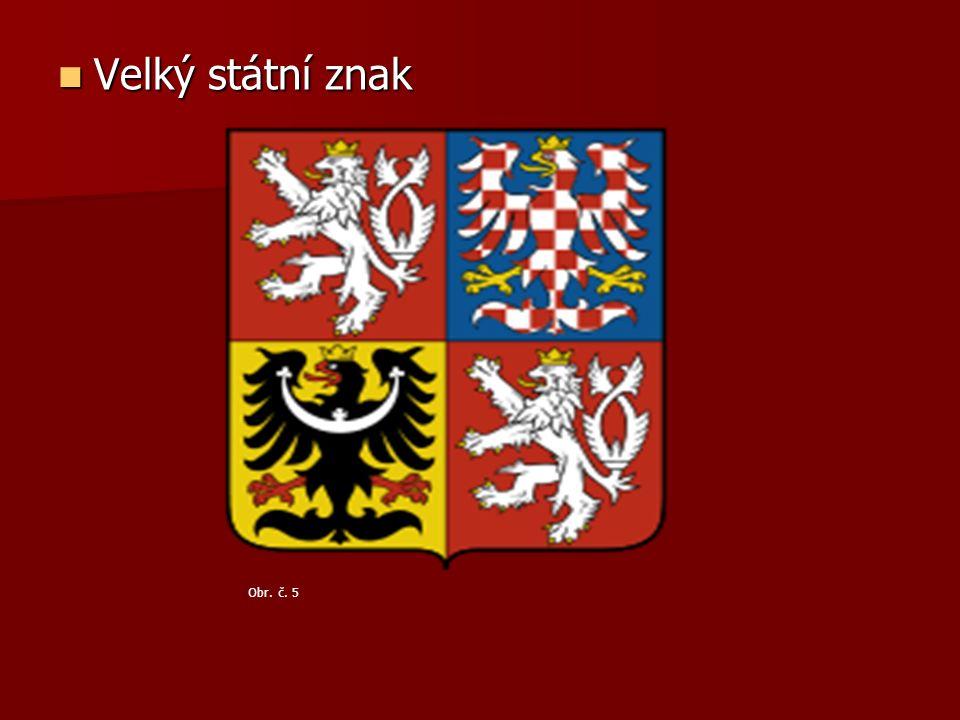 Velký státní znak Velký státní znak Obr. č. 5
