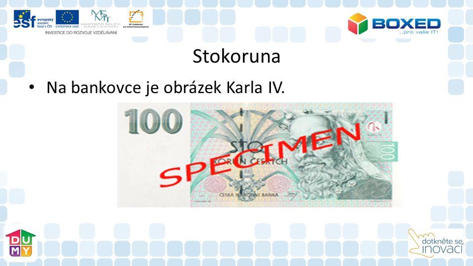 Stokoruna Na bankovce je obrázek Karla IV.