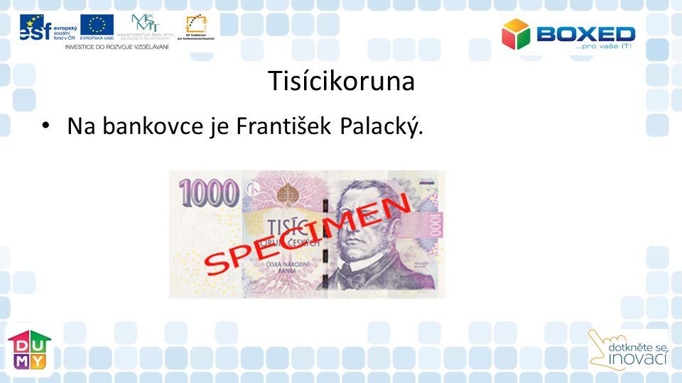 Tisícikoruna Na bankovce je František Palacký.