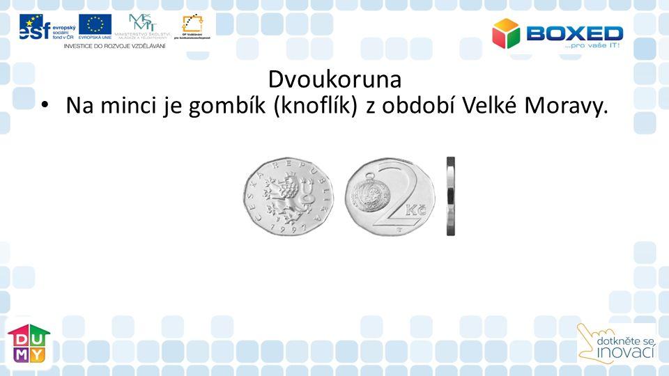 Dvoukoruna Na minci je gombík (knoflík) z období Velké Moravy.