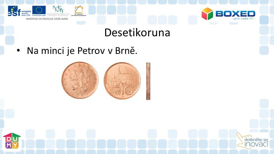 Desetikoruna Na minci je Petrov v Brně.