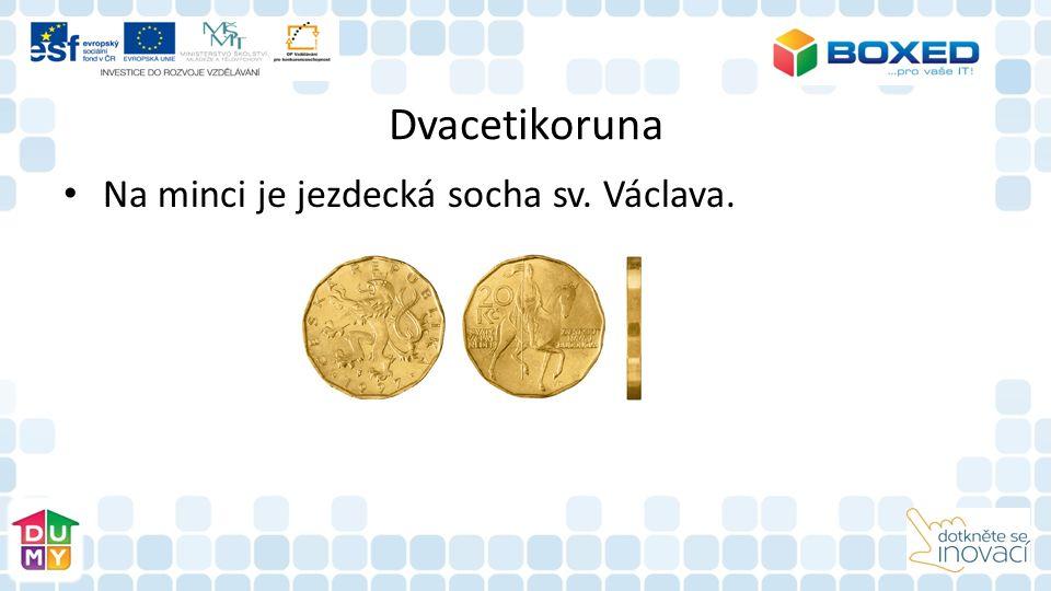 Dvacetikoruna Na minci je jezdecká socha sv. Václava.