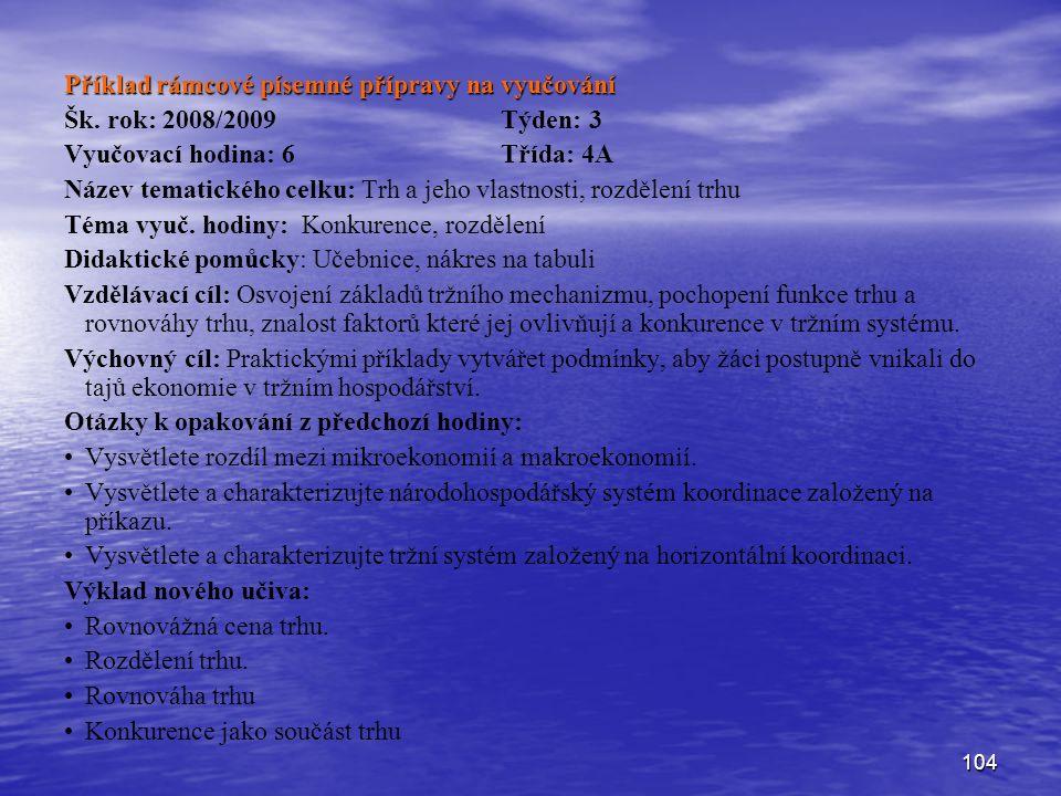 104 Příklad rámcové písemné přípravy na vyučování Šk.