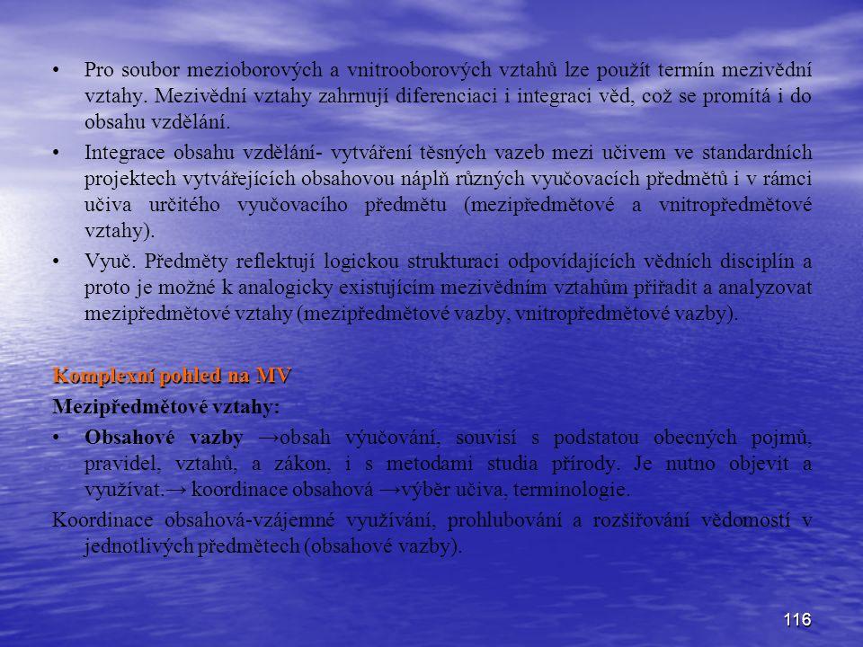 116 Pro soubor mezioborových a vnitrooborových vztahů lze použít termín mezivědní vztahy.