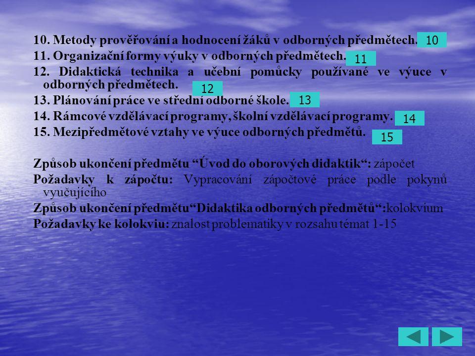 3 10. Metody prověřování a hodnocení žáků v odborných předmětech.
