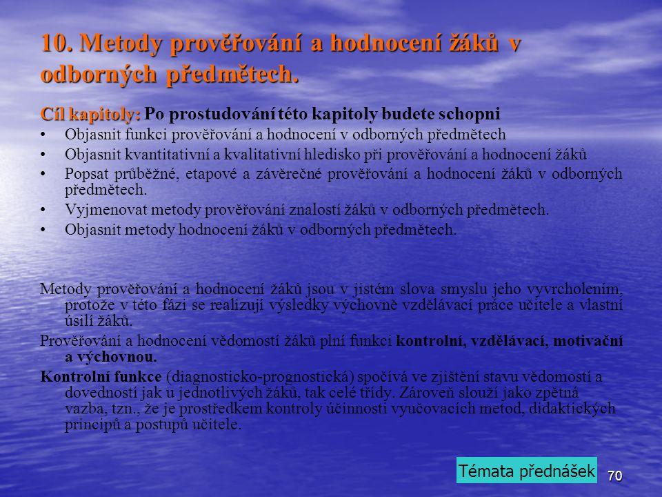 70 10. Metody prověřování a hodnocení žáků v odborných předmětech.