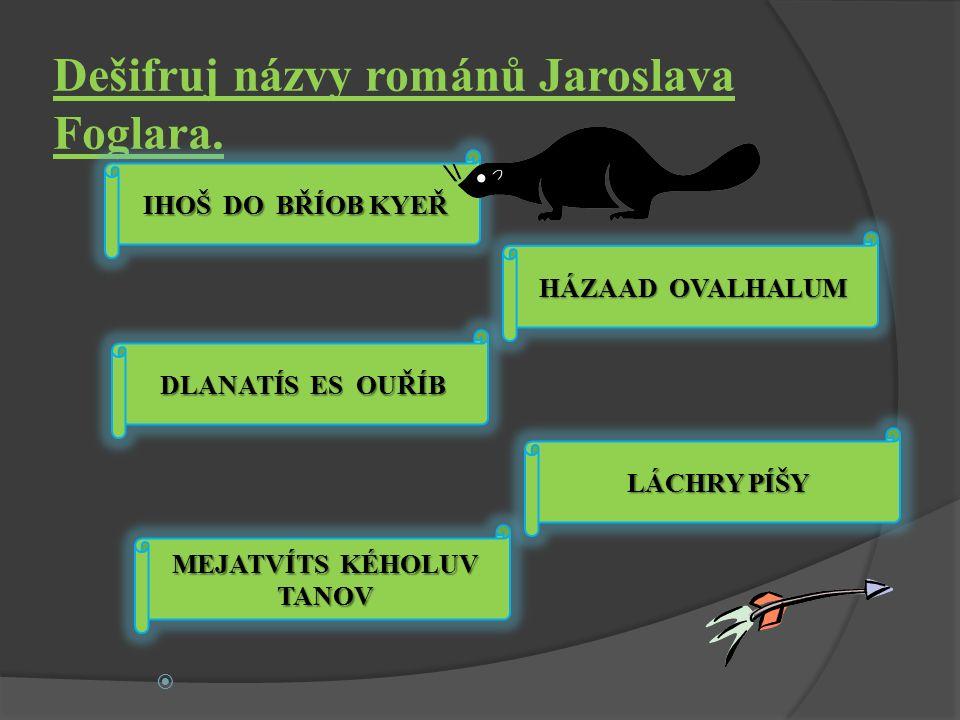 Dešifruj názvy románů Jaroslava Foglara.