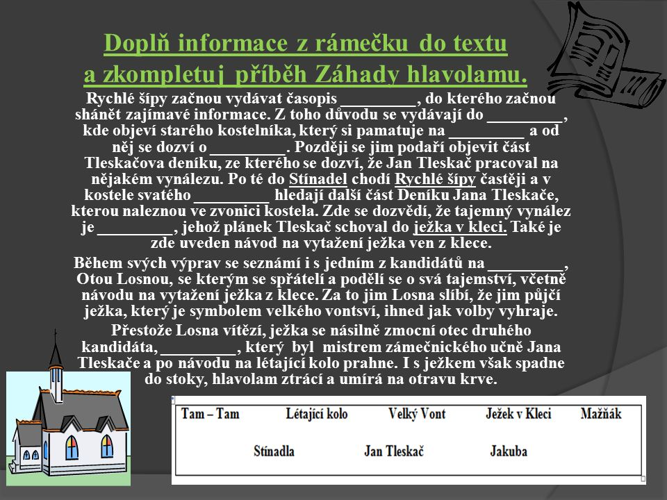 Doplň informace z rámečku do textu a zkompletuj příběh Záhady hlavolamu.