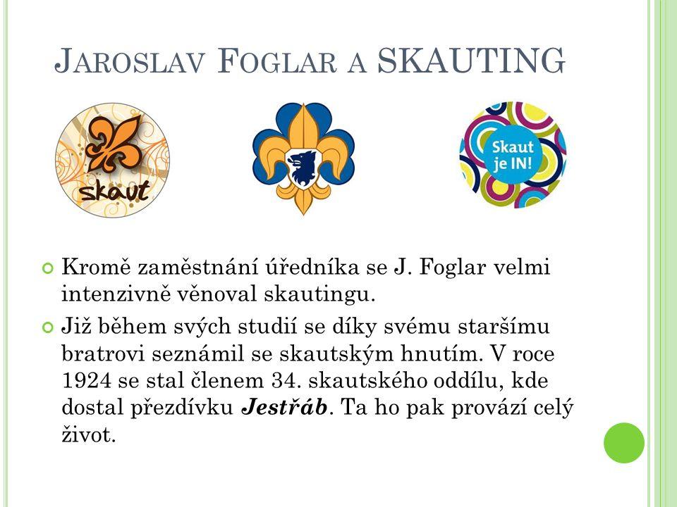 J AROSLAV F OGLAR A SKAUTING Kromě zaměstnání úředníka se J.