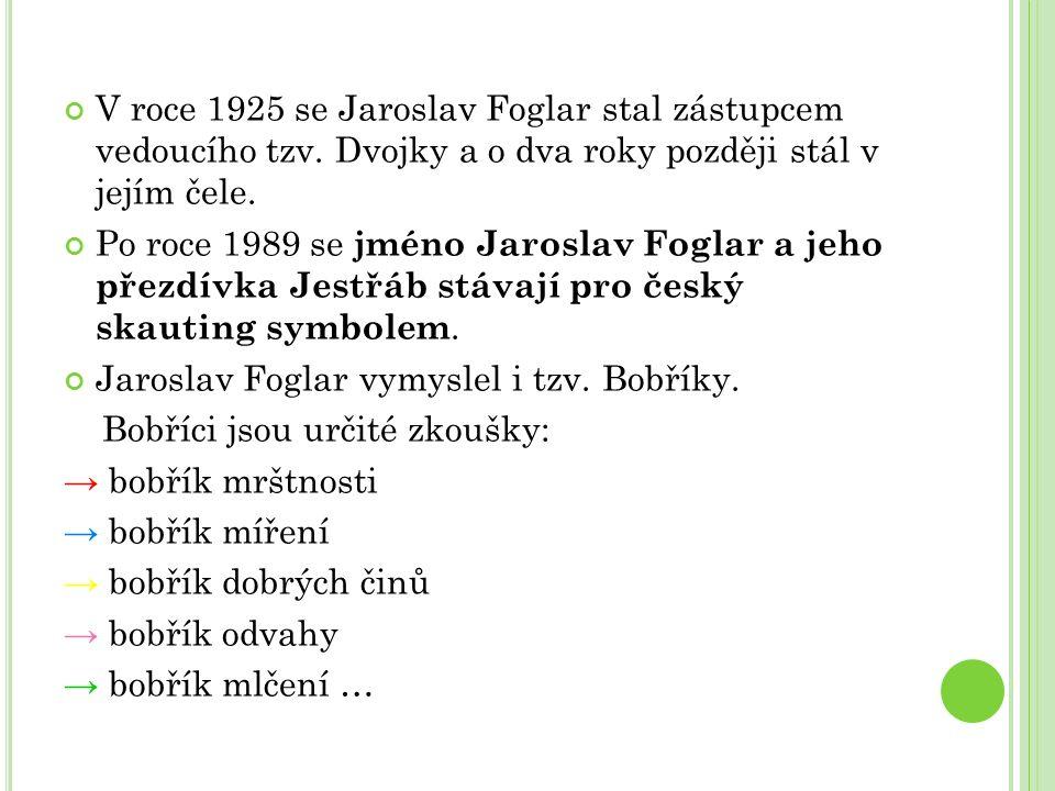 V roce 1925 se Jaroslav Foglar stal zástupcem vedoucího tzv.