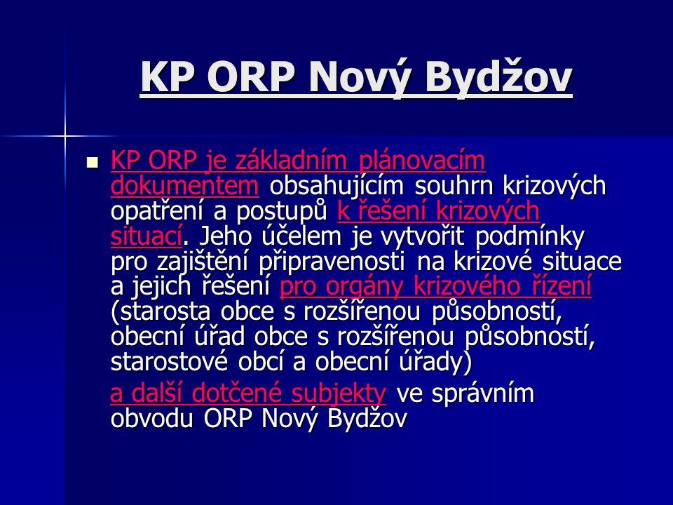 KP ORP Nový Bydžov KP ORP je základním plánovacím dokumentem obsahujícím souhrn krizových opatření a postupů k řešení krizových situací. Jeho účelem j