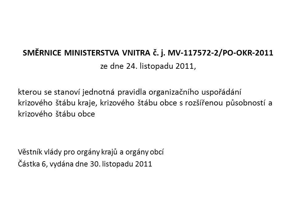 SMĚRNICE MINISTERSTVA VNITRA č. j. MV-117572-2/PO-OKR-2011 ze dne 24.