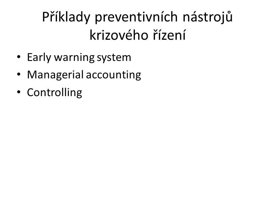 Příklady preventivních nástrojů krizového řízení Early warning system Managerial accounting Controlling