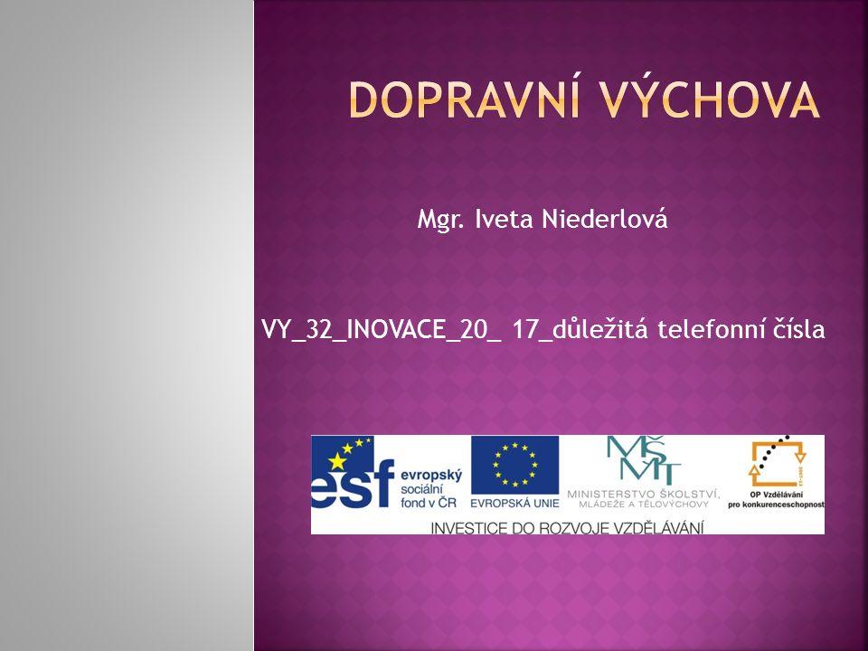 Mgr. Iveta Niederlová VY_32_INOVACE_20_ 17_důležitá telefonní čísla