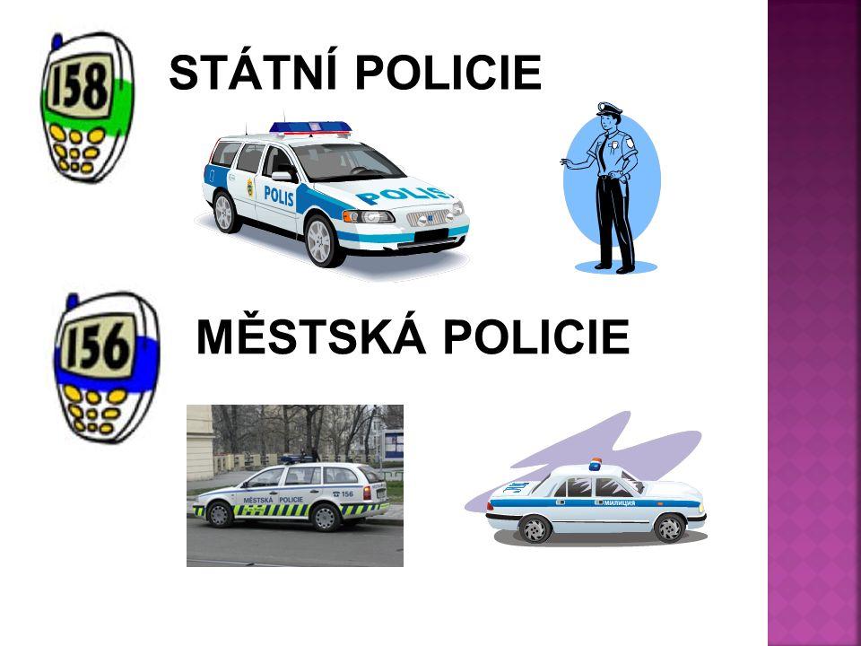 STÁTNÍ POLICIE MĚSTSKÁ POLICIE
