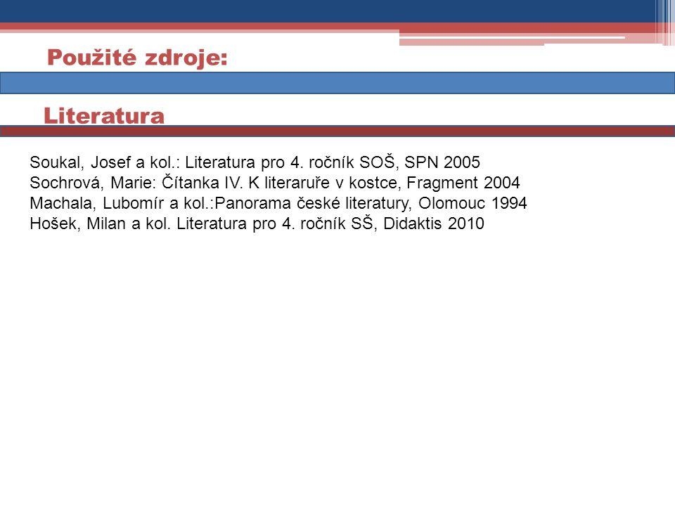 Soukal, Josef a kol.: Literatura pro 4. ročník SOŠ, SPN 2005 Sochrová, Marie: Čítanka IV.