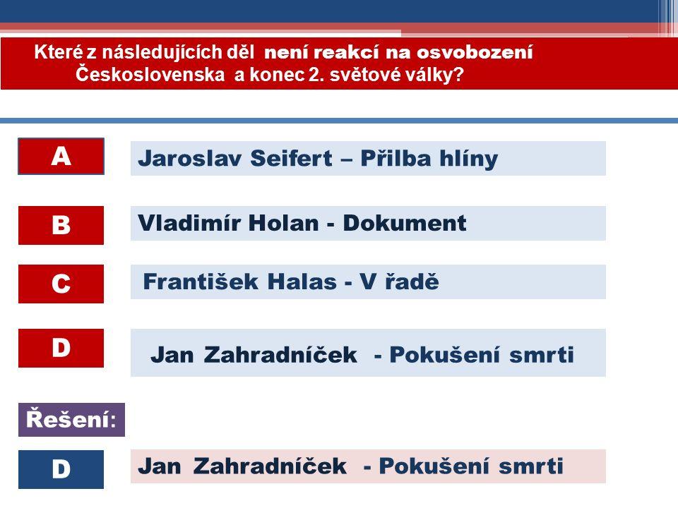 Jan Zahradníček - Pokušení smrti Které z následujících děl není reakcí na osvobození Československa a konec 2.