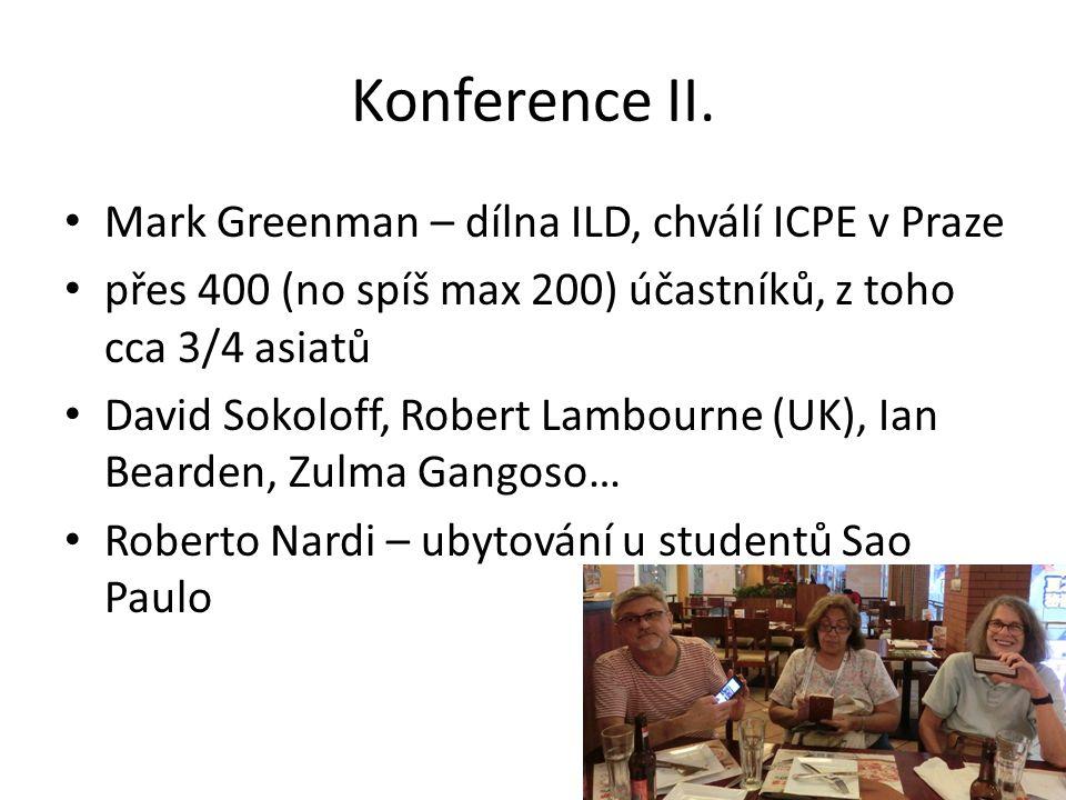 Konference II. Mark Greenman – dílna ILD, chválí ICPE v Praze přes 400 (no spíš max 200) účastníků, z toho cca 3/4 asiatů David Sokoloff, Robert Lambo