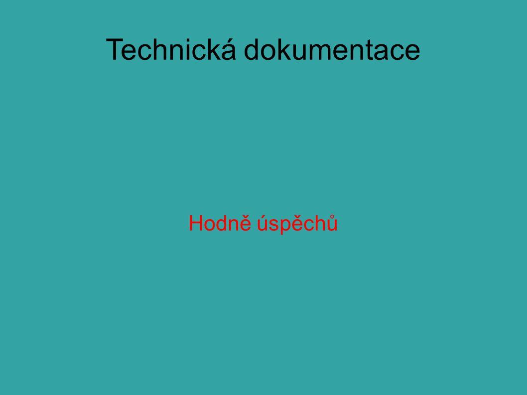 Technická dokumentace Hodně úspěchů
