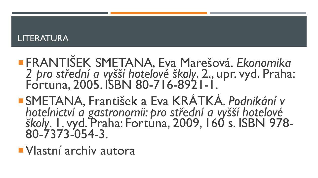 LITERATURA  FRANTIŠEK SMETANA, Eva Marešová. Ekonomika 2 pro střední a vyšší hotelové školy.
