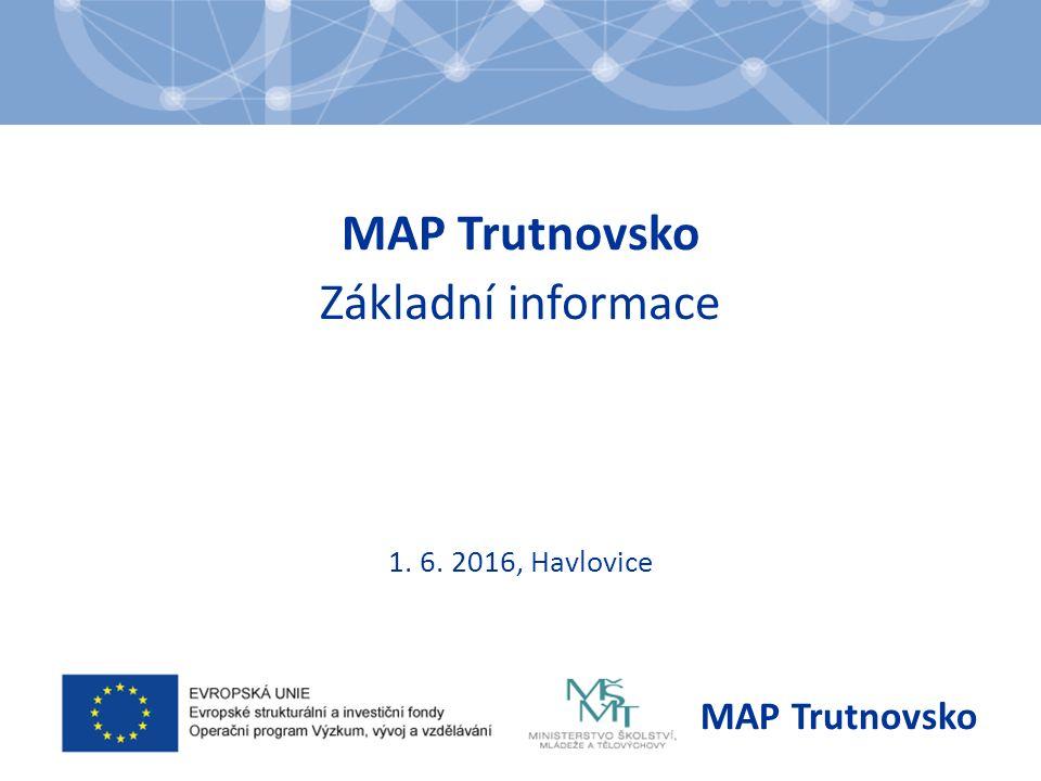MAP Trutnovsko Základní informace 1. 6. 2016, Havlovice MAP Trutnovsko