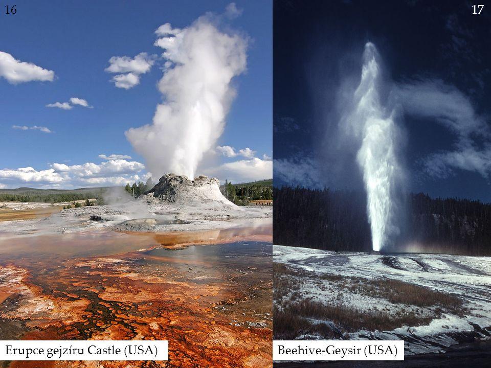 Gymnázium a Jazyková škola s právem státní jazykové zkoušky Svitavy 16 Erupce gejzíru Castle (USA) 17 Beehive-Geysir (USA)