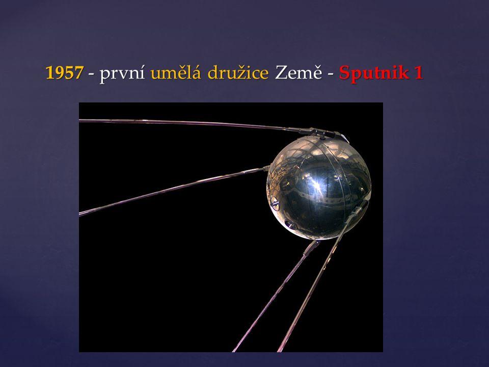 1957 - první umělá družice Země - Sputnik 1