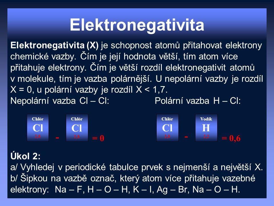 Elektronegativita Elektronegativita (X) je schopnost atomů přitahovat elektrony chemické vazby. Čím je její hodnota větší, tím atom více přitahuje ele
